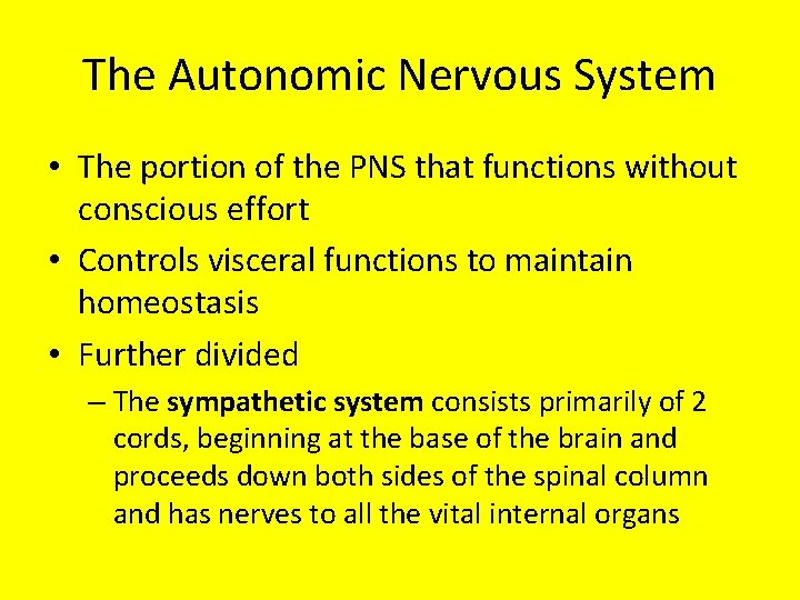The Autonomic Nervous System • The portion of the PNS that functions without conscious