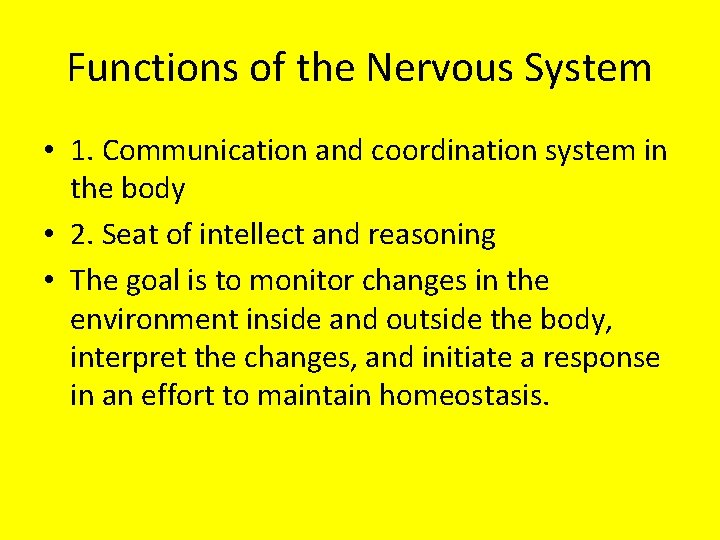 Functions of the Nervous System • 1. Communication and coordination system in the body