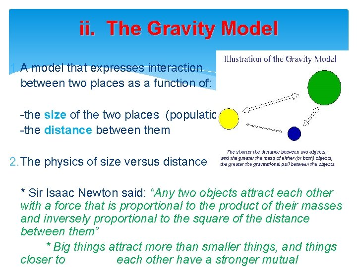 ii. The Gravity Model 1. A model that expresses interaction between two places as