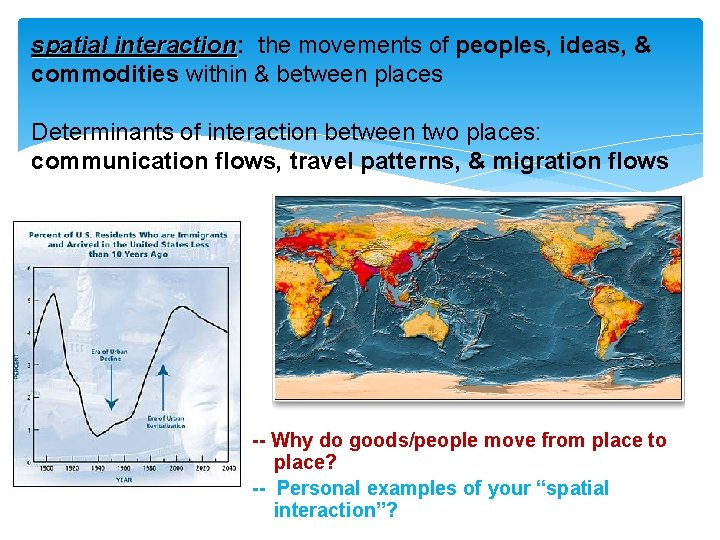 spatial interaction: the movements of peoples, ideas, & interaction commodities within & between places