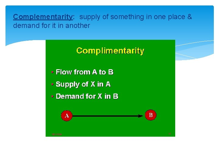 Complementarity: supply of something in one place & demand for it in another
