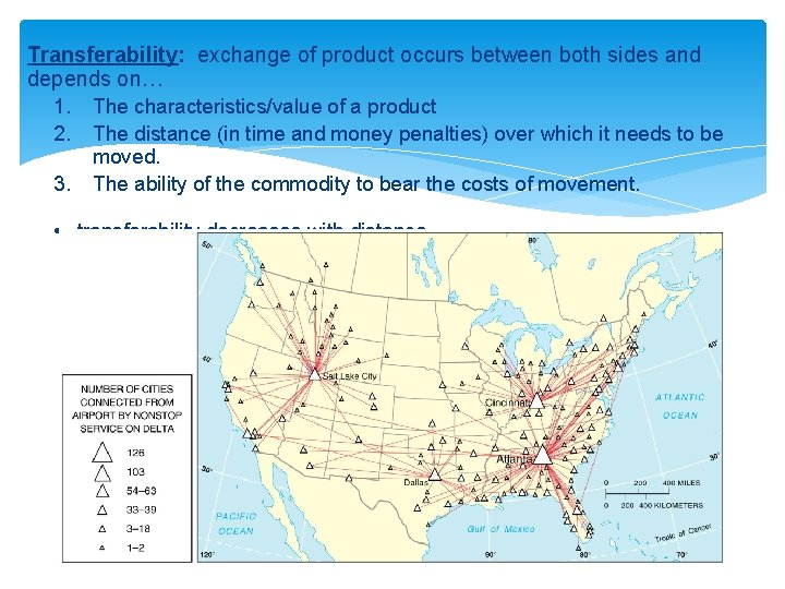 Transferability: exchange of product occurs between both sides and depends on… 1. The characteristics/value