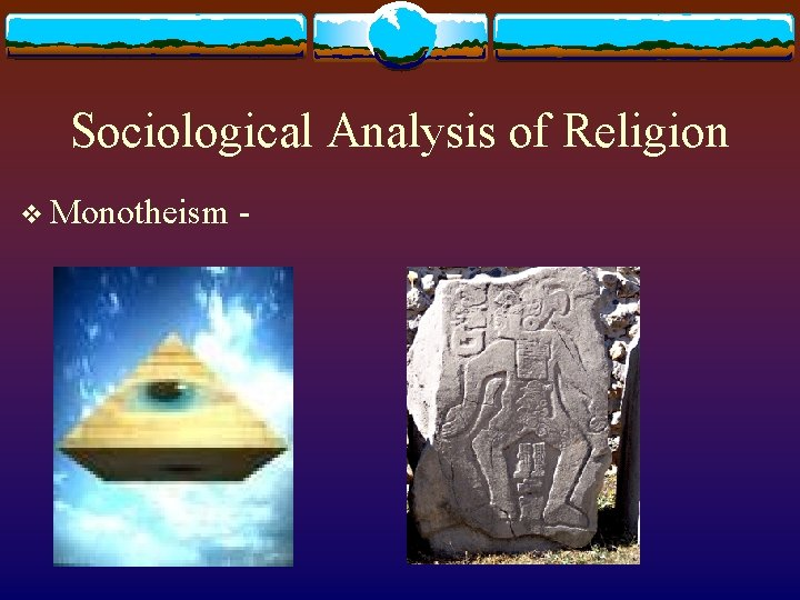 Sociological Analysis of Religion v Monotheism -