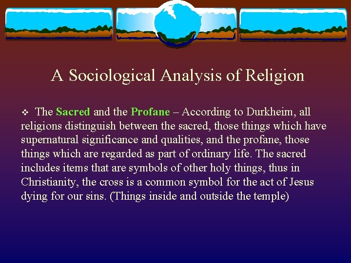 A Sociological Analysis of Religion v The Sacred and the Profane – According to