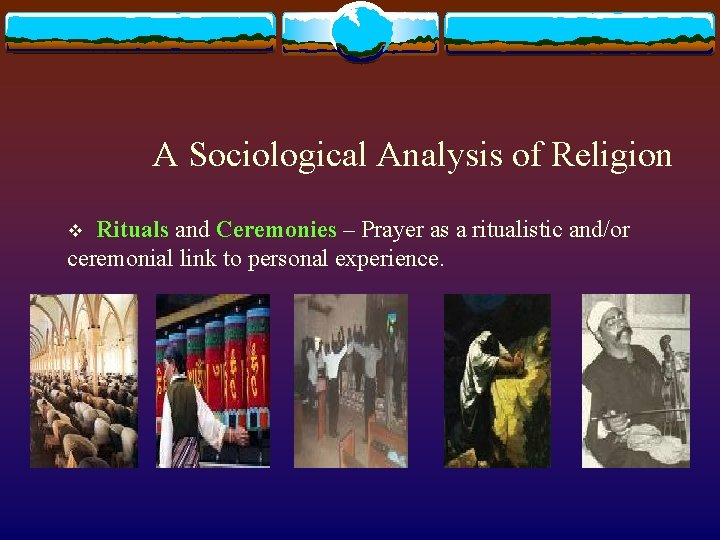 A Sociological Analysis of Religion v Rituals and Ceremonies – Prayer as a ritualistic