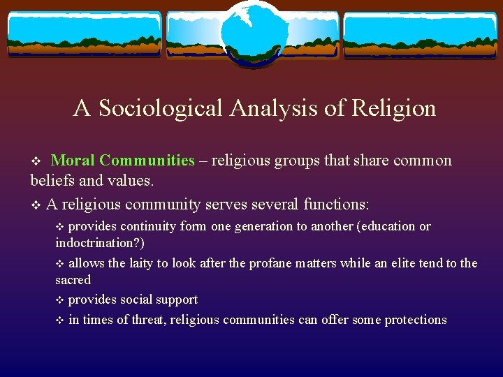 A Sociological Analysis of Religion v Moral Communities – religious groups that share common