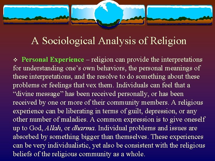 A Sociological Analysis of Religion v Personal Experience – religion can provide the interpretations