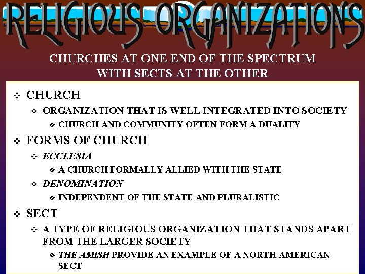 CHURCHES AT ONE END OF THE SPECTRUM WITH SECTS AT THE OTHER v CHURCH