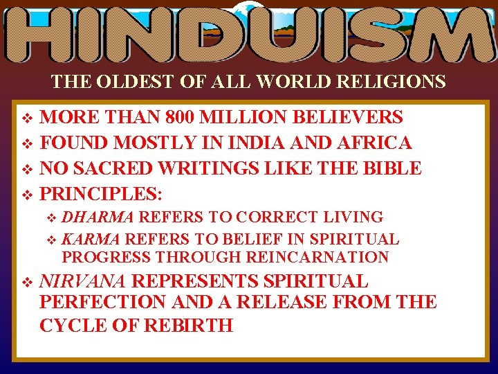 THE OLDEST OF ALL WORLD RELIGIONS MORE THAN 800 MILLION BELIEVERS v FOUND MOSTLY