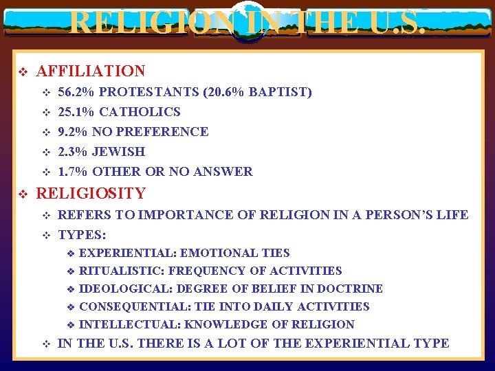 RELIGION IN THE U. S. v AFFILIATION v v v 56. 2% PROTESTANTS (20.
