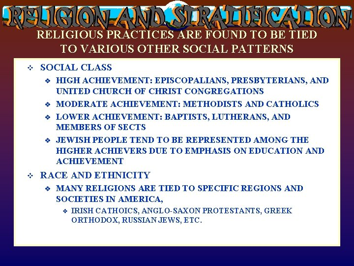 RELIGIOUS PRACTICES ARE FOUND TO BE TIED TO VARIOUS OTHER SOCIAL PATTERNS v SOCIAL