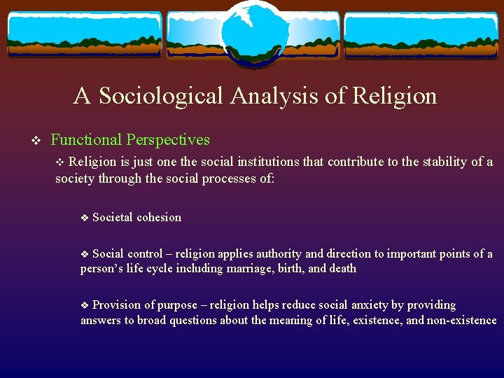 A Sociological Analysis of Religion v Functional Perspectives v Religion is just one the