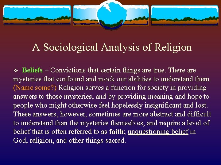 A Sociological Analysis of Religion v Beliefs – Convictions that certain things are true.