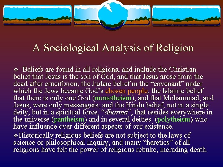 A Sociological Analysis of Religion v Beliefs are found in all religions, and include