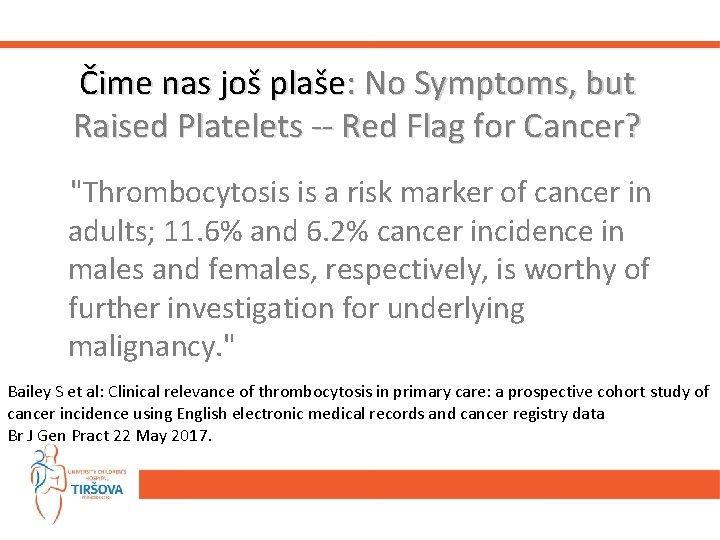 Čime nas još plaše: No Symptoms, but Raised Platelets -- Red Flag for Cancer?