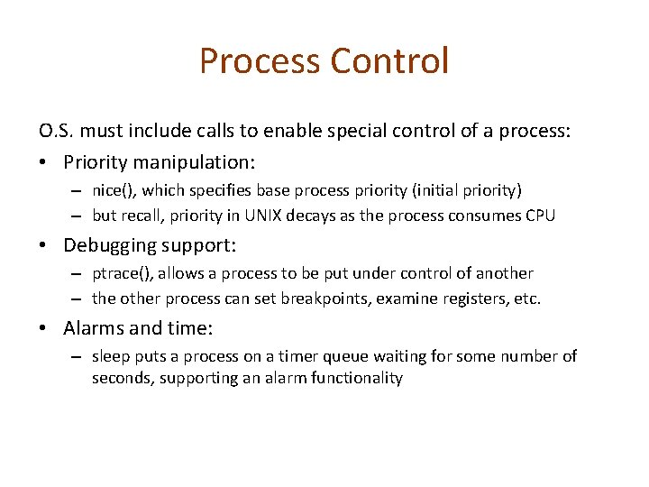 Process Control O. S. must include calls to enable special control of a process: