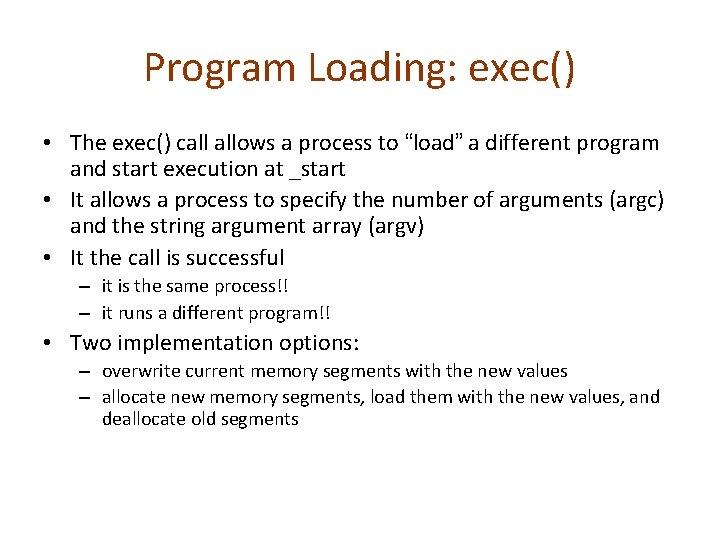 """Program Loading: exec() • The exec() call allows a process to """"load"""" a different"""