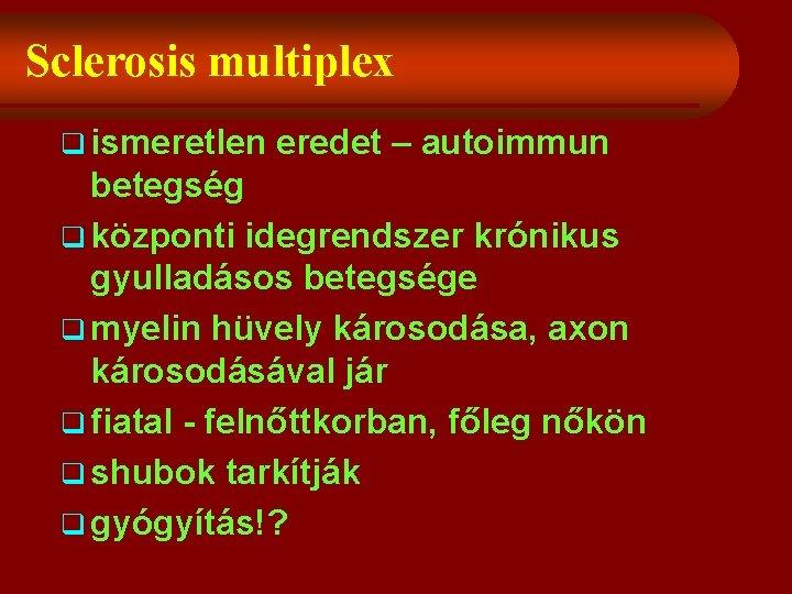 Az időszakos böjtölés lenne a sikeres fogyás kulcsa? - Sclerosis multiplex súlycsökkenés