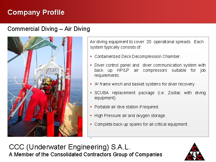 Company Profile Commercial Diving – Air Diving Air diving equipment to cover 20 operational
