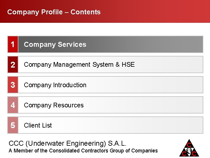 Company Profile Contents 1 Company Services 2 Company Management System & HSE 3 Company