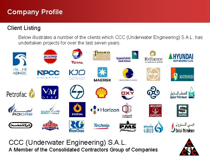 Company Profile Client Listing Below illustrates a number of the clients which CCC (Underwater