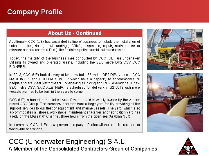 Company Profile About Us - Continued Additionally CCC (UE) has expanded its line of