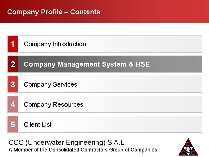 Company Profile Contents 1 Company Introduction 2 Company Management System & HSE 3 Company