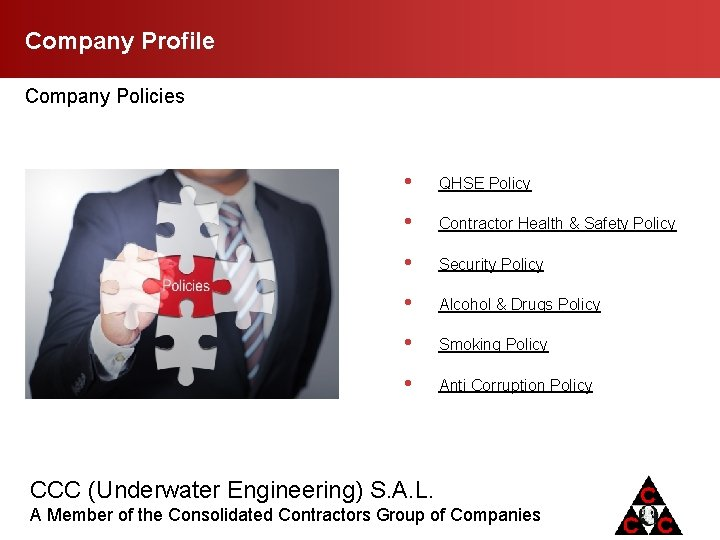 Company Profile Company Policies • QHSE Policy • Contractor Health & Safety Policy •