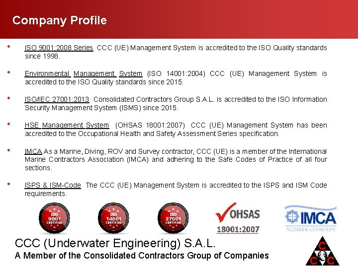 Company Profile • ISO 9001: 2008 Series CCC (UE) Management System is accredited to