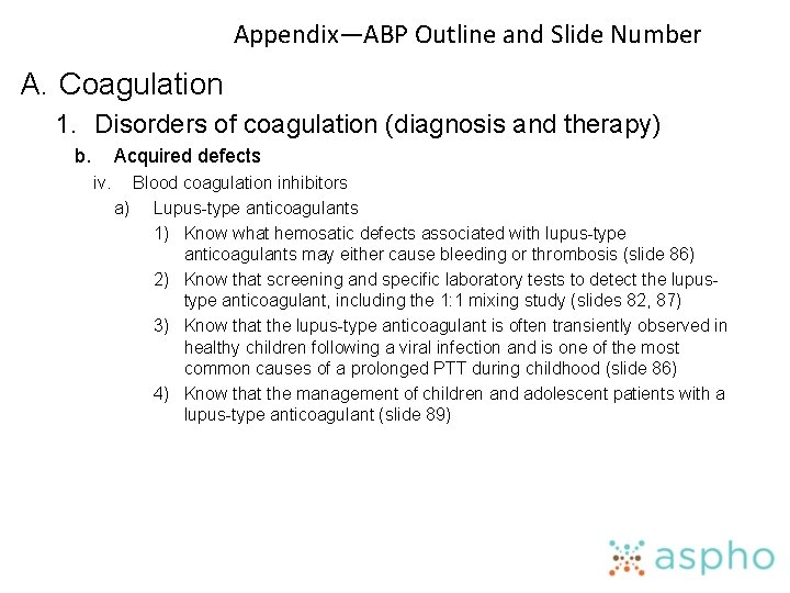 Appendix—ABP Outline and Slide Number A. Coagulation 1. Disorders of coagulation (diagnosis and therapy)