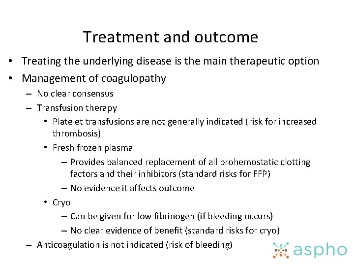Treatment and outcome • Treating the underlying disease is the main therapeutic option •