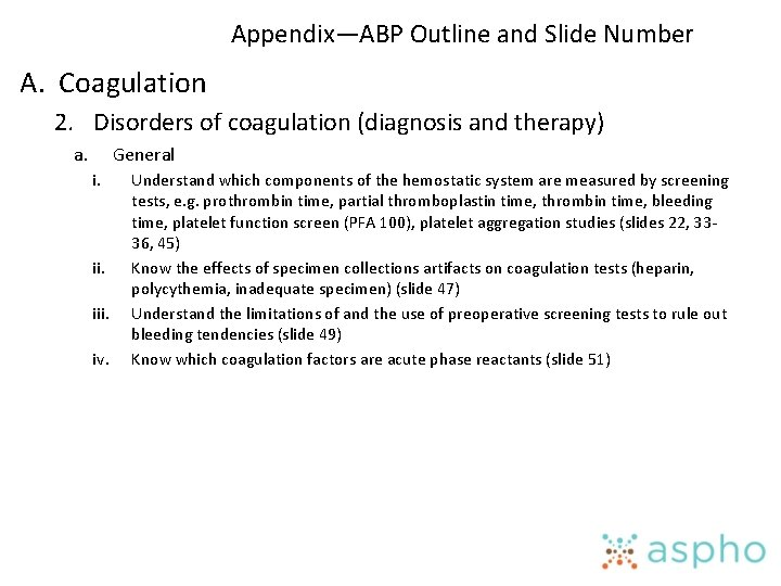 Appendix—ABP Outline and Slide Number A. Coagulation 2. Disorders of coagulation (diagnosis and therapy)