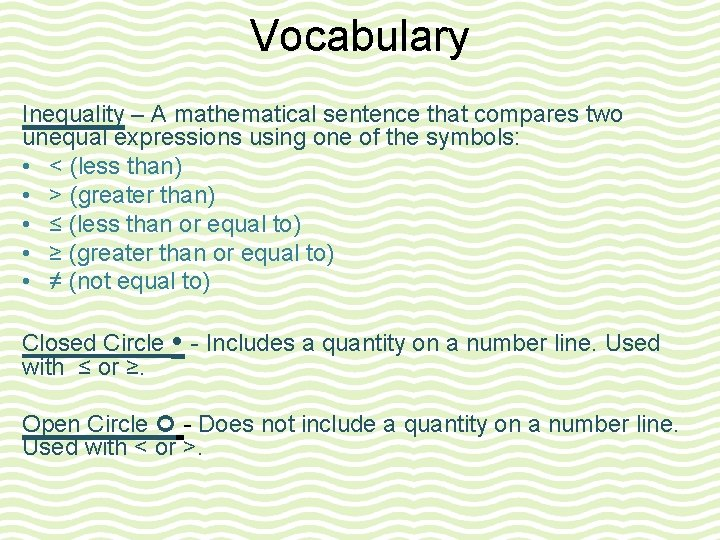 Vocabulary Inequality – A mathematical sentence that compares two unequal expressions using one of