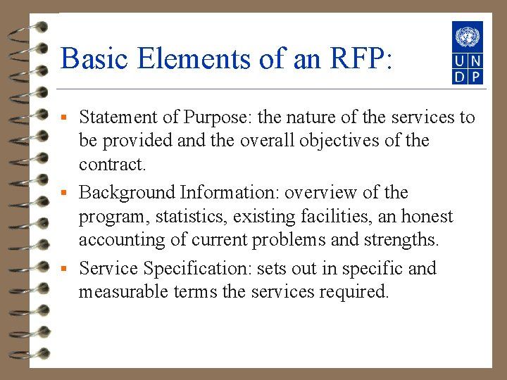 Basic Elements of an RFP: Statement of Purpose: the nature of the services to