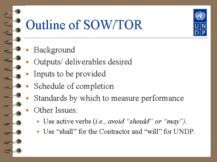 Outline of SOW/TOR § § § Background Outputs/ deliverables desired Inputs to be provided