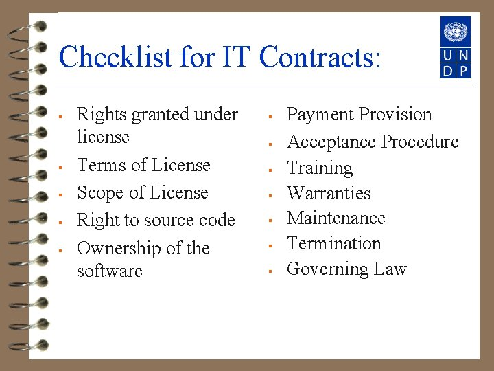 Checklist for IT Contracts: § § § Rights granted under license Terms of License