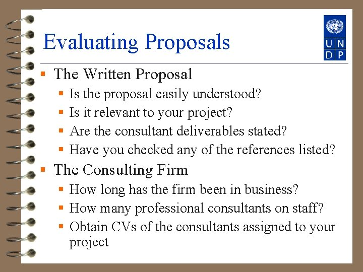 Evaluating Proposals § The Written Proposal § Is the proposal easily understood? § Is