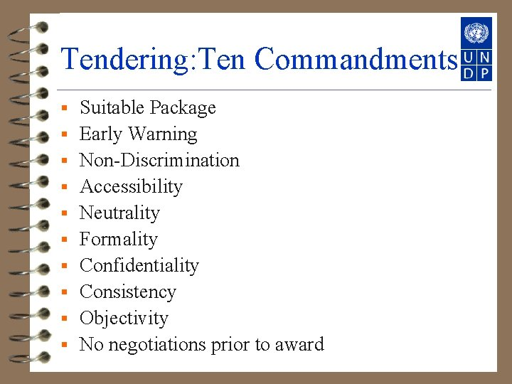 Tendering: Ten Commandments § § § § § Suitable Package Early Warning Non-Discrimination Accessibility