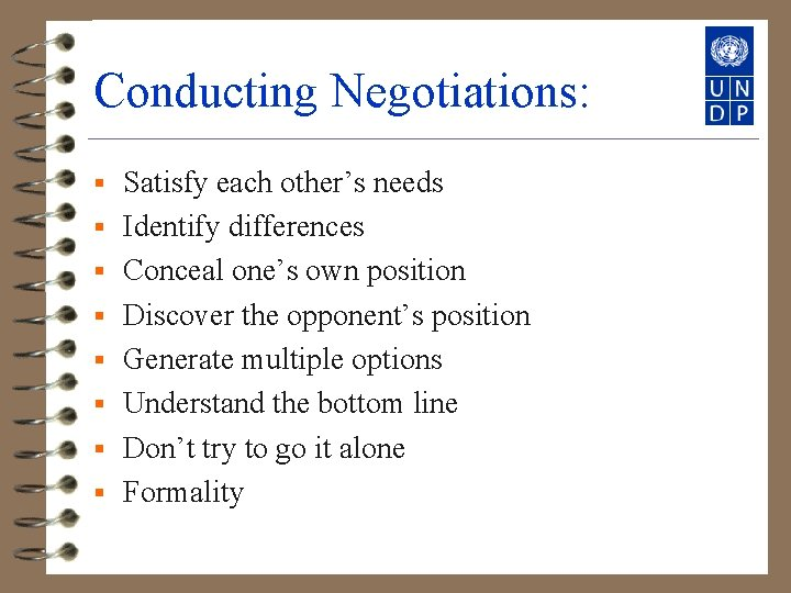 Conducting Negotiations: § § § § Satisfy each other's needs Identify differences Conceal one's
