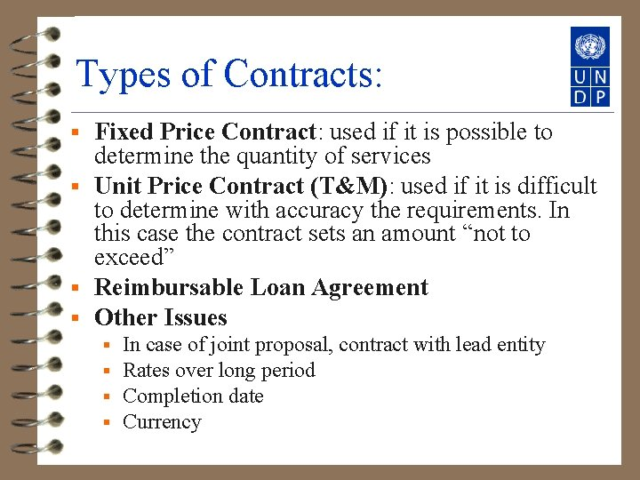 Types of Contracts: Fixed Price Contract: used if it is possible to determine the