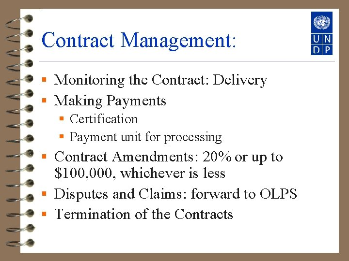 Contract Management: § Monitoring the Contract: Delivery § Making Payments § Certification § Payment