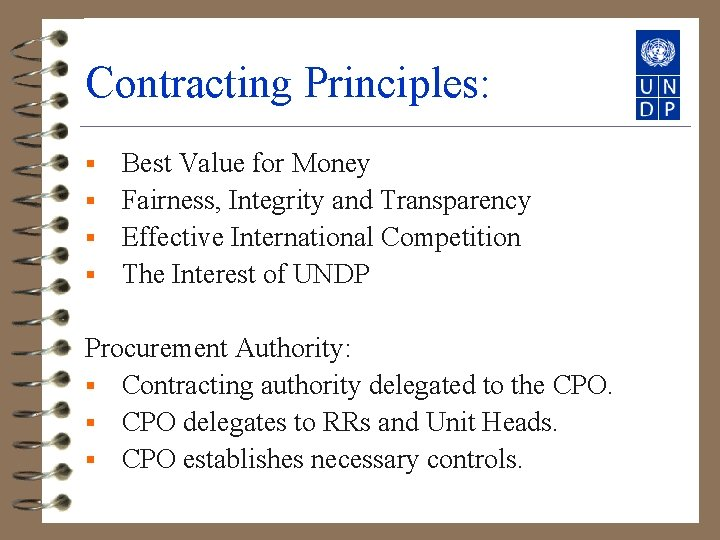 Contracting Principles: Best Value for Money § Fairness, Integrity and Transparency § Effective International