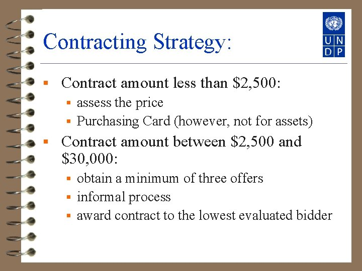 Contracting Strategy: § Contract amount less than $2, 500: assess the price § Purchasing
