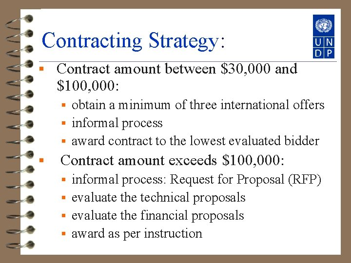 Contracting Strategy: § Contract amount between $30, 000 and $100, 000: obtain a minimum