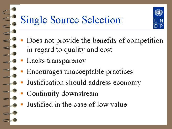 Single Source Selection: § § § Does not provide the benefits of competition in
