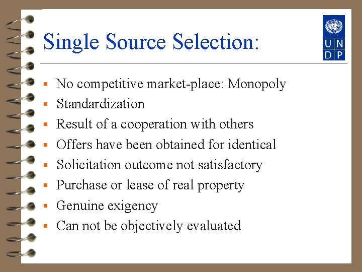Single Source Selection: § § § § No competitive market-place: Monopoly Standardization Result of