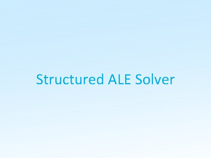 Structured ALE Solver