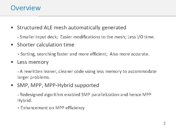 Overview • Structured ALE mesh automatically generated • Smaller input deck; Easier modifications to