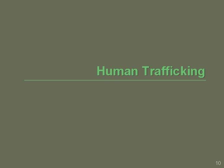 Human Trafficking 10