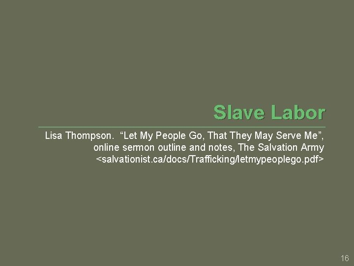 """Slave Labor Lisa Thompson. """"Let My People Go, That They May Serve Me"""", online"""